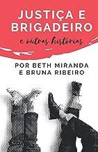 Justiça e brigadeiro: e outras histórias (Portuguese Edition)