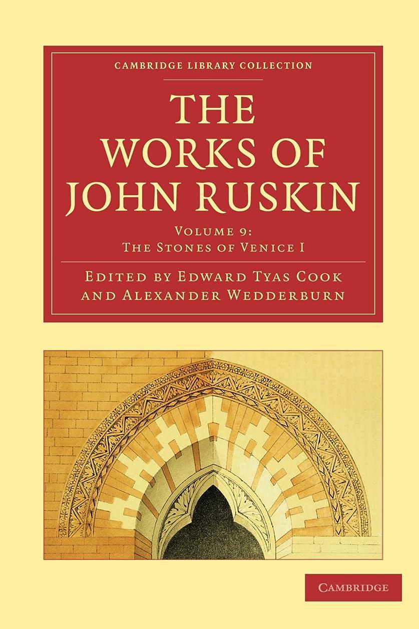保守的質素な閉塞The Works of John Ruskin Volume 9: The Stones of Venice I (Cambridge Library Collection - Works of  John Ruskin)