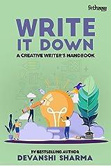 Write It Down: A Creative Writer's Handbook Kindle Edition
