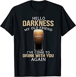 Hello Darkness My Old Friend Shamrock Beer Funny Gift Tshirt