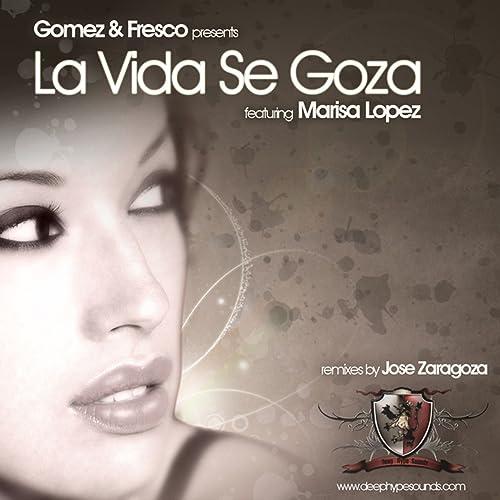 La Vida Se Goza (Jose Zaragoza Rub A Dub) [Feat. Marisa Lopez