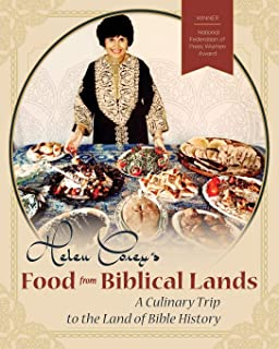 Helen Corey's Food From Biblical Lands: A Culinary Trip to the Land of Bible History