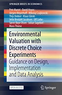 Environmental Valuation with Discrete Choice Experiments: Guidance on Design, Implementation and Data Analysis