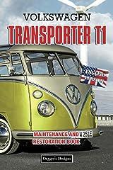 VOLKSWAGEN TRANSPORTER T1: MAINTENANCE AND RESTORATION BOOK (English editions) Paperback