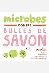 Microbes contre Bulles de Savon: La bataille hilarante du lavage des mains (French Edition) Kindle Edition