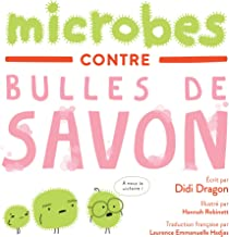 Microbes contre Bulles de Savon: La bataille hilarante du lavage des mains (French Edition)