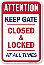 DYLAN MILLER Road Sign Keep Gate Closed and Locked at All Times 12 x 16 Inches Metal Sign