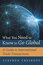 What You Need to Know to Go Global: A Guide to International Trade Transactions