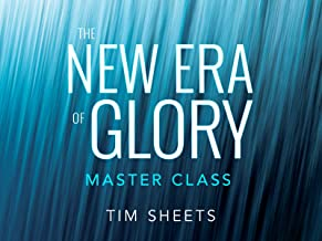 The New Era of Glory Master Class with Tim Sheets