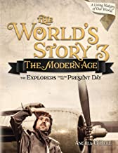 World's Story 3: The Modern Age - The Explorers Through the Present Day
