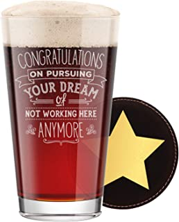 BadBananas Congratulations on Pursuing Your Dream Of Not Working Here Anymore - Goodbye Gift For Coworker Leaving Or Retirement - Engraved Beer Pint Glass w Coaster