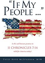 """""""If My People..."""": Is this well-known promise in II CHRONICLES 7:14 valid for America today?"""