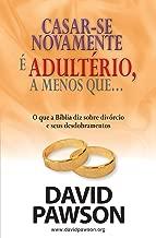 CASAR-SE NOVAMENTE É ADULTÉRIO, a menos que... (Portuguese Edition)