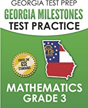 GEORGIA TEST PREP Georgia Milestones Test Practice Mathematics Grade 3: Preparation for the Georgia Milestones Mathematics Assessment