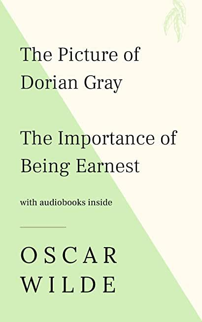 Oscar Wilde: The Picture of Dorian Gray, The Importance of Being Earnest - WITH AUDIOBOOKS INSIDE (English Edition)