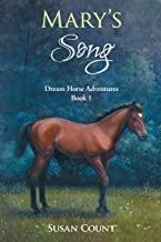 Mary's Song (Dream Horse Adventures) (Volume 1)