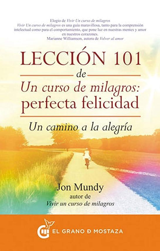分析するゆるい銃Lección 101 de Un curso de milagros: Perfecta Felicidad: Un camino a la alegría