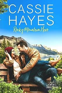Rocky Mountain Hero (Roberts of Silver Springs Book 2)