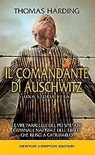 Scaricare Libri Il comandante di Auschwitz. Una storia vera. Le vite parallele del più spietato criminale nazista e dell'ebreo che riuscì a catturarlo PDF