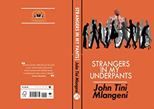 Strangers In My Underpants: John Tini Mlangeni (English Edition)