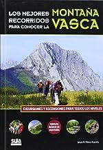 Los mejores recorridos de la montaña vasca (Edicion Especial)