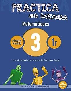Practica amb Barcanova 3. Matemàtiques: La suma i la resta. L'espai i la representació de dades. Mesures (Materials Educat...