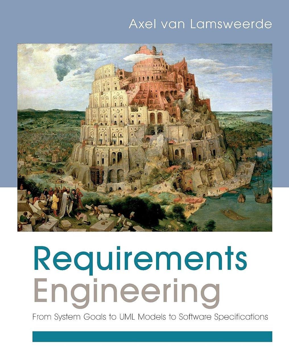 政治家のフェッチアイロニーRequirements Engineering: From System Goals to UML Models to Software Specifications