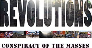 Revolutions: Conspiracy Of The Masses