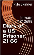 Diary of a US Prisoner, 21-60: inmate #812699
