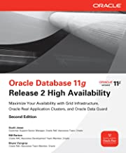 Oracle Database 11g Release 2 High Availability: Maximize Your Availability with Grid Infrastructure, RAC and Data Guard (English Edition)