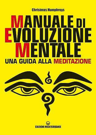 Manuale di evoluzione mentale: una guida alla meditazione