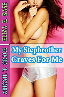 My Stepbrother Craves For Me (Stepbrother Romance Taboo First Time)