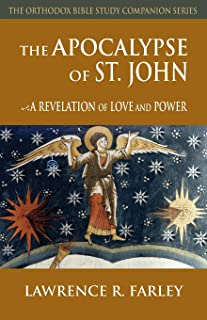 The Apocalypse of Saint John: A Revelation of Love and Power (Orthodox Bible Study Companion)