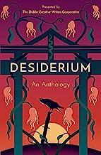 Desiderium: An Anthology