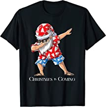 Dabbing Santa Christmas is Coming Funny Xmas Tee for Gift T-Shirt