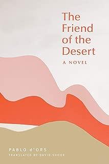 The Friend of the Desert: A Novel