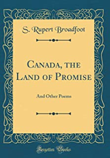 Canada, the Land of Promise: And Other Poems (Classic Reprint)