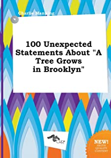 100 Unexpected Statements about a Tree Grows in Brooklyn