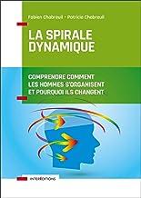 Livres La spirale dynamique - 4e éd. - Comprendre comment les hommes s'organisent et pourquoi ils changent: Comprendre comment les hommes s'organisent et pourquoi ils changent PDF