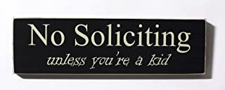 No Soliciting Unless You're a Kid Wood Door Sign
