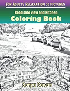 Road side view and Kitchen Coloring Books For Adults Relaxation 50 pictures: Road side view and Kitchen sketch coloring bo...