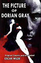 The Picture of Dorian Gray: Original Classics and Annotated