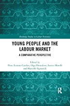 Young People and the Labour Market: A Comparative Perspective (Routledge Studies in Labour Economics)