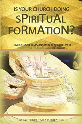 Is Your Church Doing Spiritual Formation?: Important Reasons Why They Should Not (English Edition)