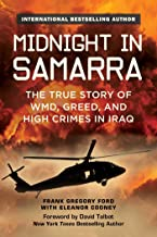 Midnight in Samarra: The True Story of WMD, Greed, and High Crimes in Iraq