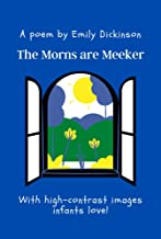 The Morns are Meeker: A Poem by Emily Dickinson
