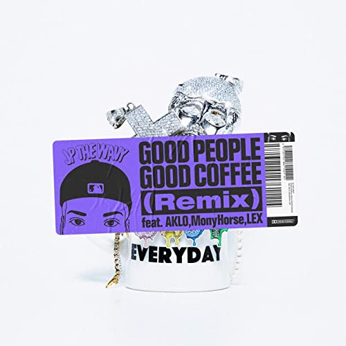 GOOD PEOPLE GOOD COFFEE (Remix) [feat. AKLO, MonyHorse & LEX]