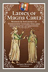Ladies of Magna Carta: Women of Influence in Thirteenth Century England Kindle Edition