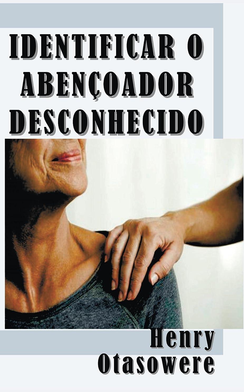 涙布ヶ月目Identificar o Aben?oador Desconhecido (Portuguese Edition)