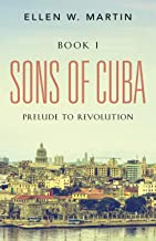 Sons of Cuba: BOOK I - Prelude to Revolution